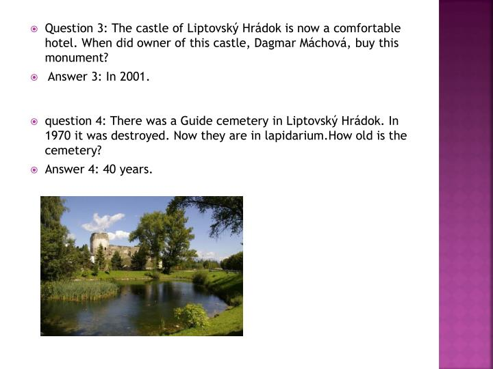 Question 3: The castle of Liptovský Hrádok is now a comfortable hotel. When did owner of this castle, Dagmar Máchová, buy this monument?