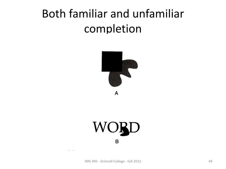 Both familiar and unfamiliar completion