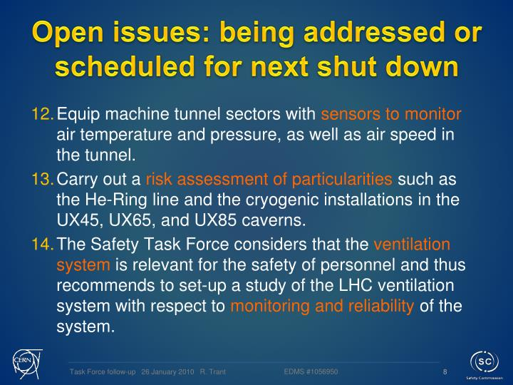 Open issues: being addressed or scheduled for next shut down