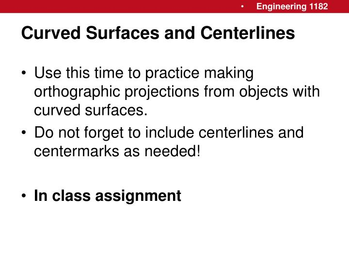 Curved Surfaces and Centerlines