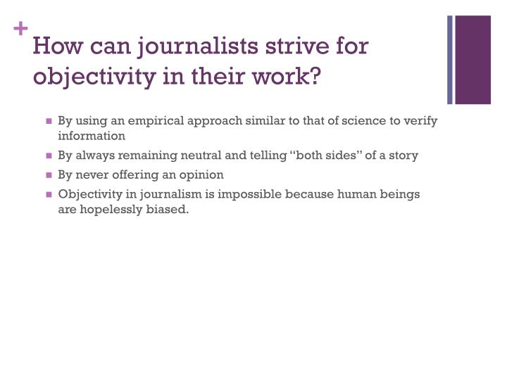 How can journalists strive for objectivity in their work?