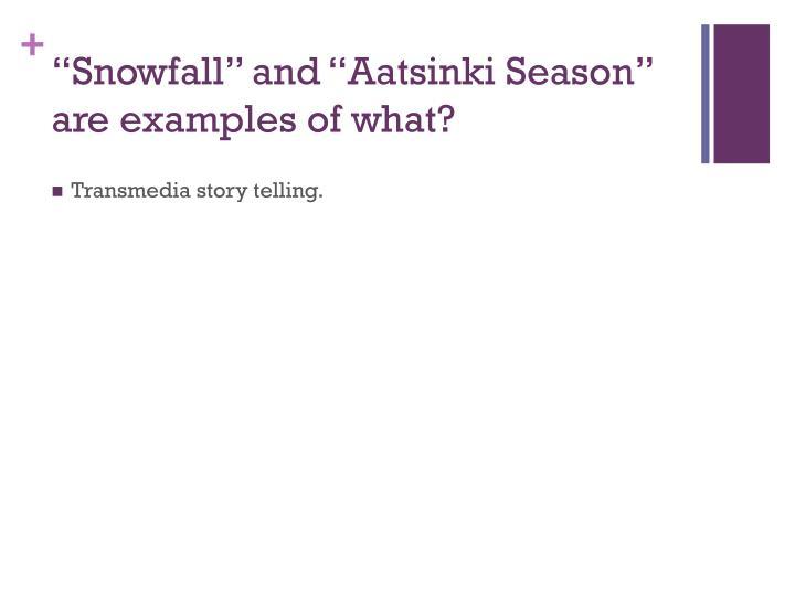 """""""Snowfall"""" and """""""