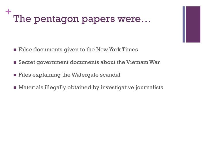 The pentagon papers were…