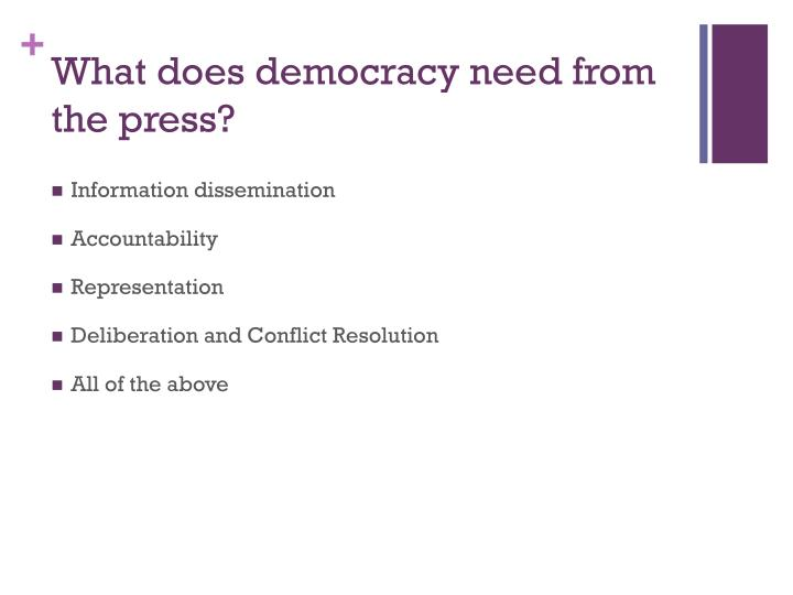 What does democracy need from the press?