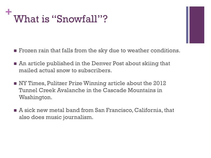 "What is ""Snowfall""?"