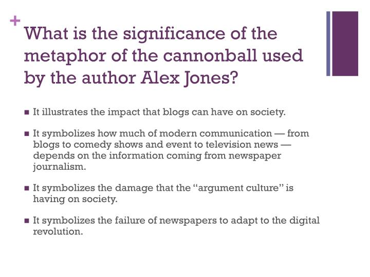 What is the significance of the metaphor of the cannonball used by the author Alex Jones?