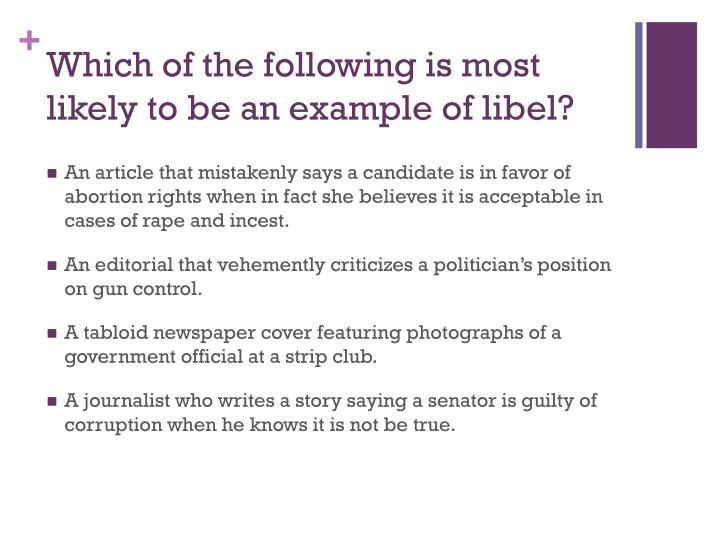 Which of the following is most likely to be an example of libel?
