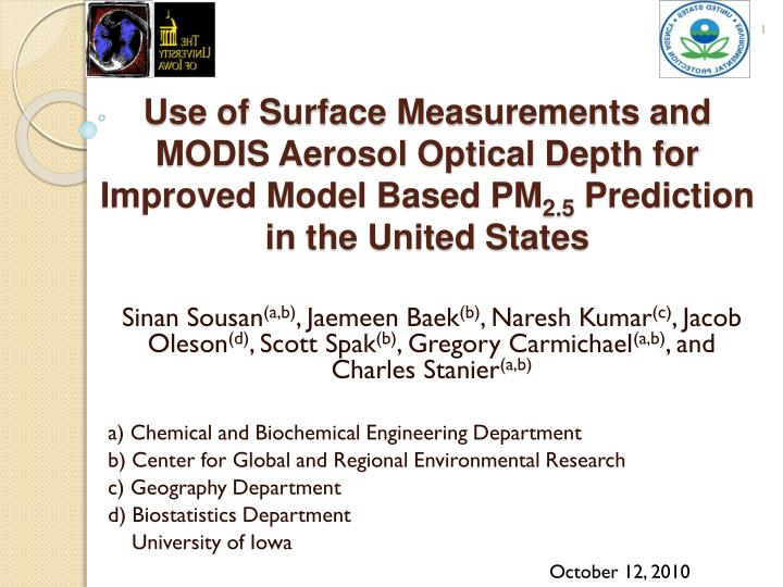 Use of Surface Measurements and MODIS Aerosol Optical Depth for Improved Model Based PM