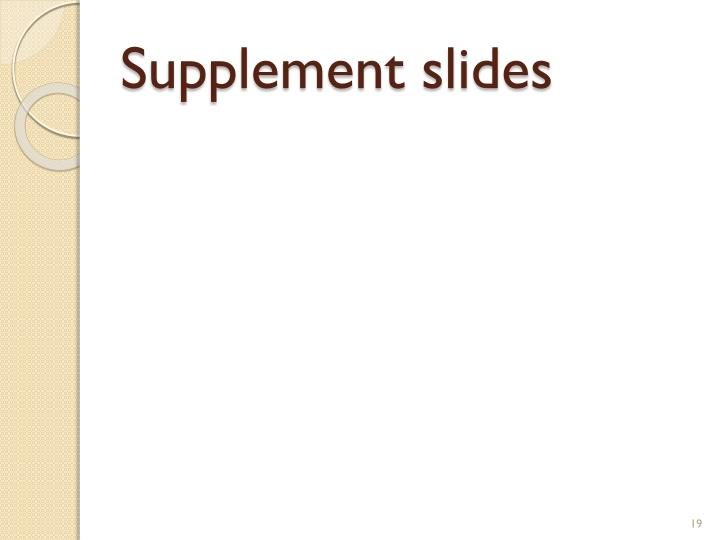 Supplement slides