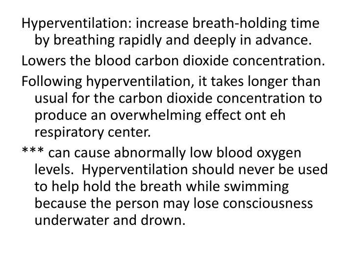 Hyperventilation: increase breath-holding time by breathing rapidly and deeply in advance.