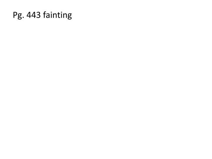 Pg. 443 fainting