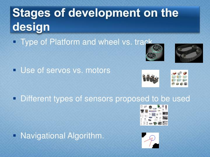 Stages of development on the design