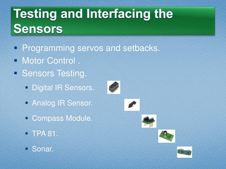 Testing and Interfacing the Sensors