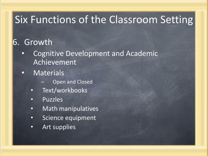 Six Functions of the Classroom Setting