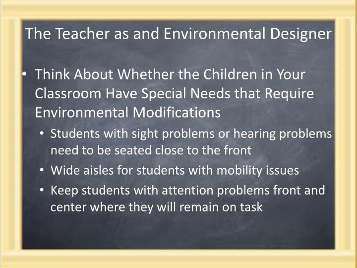 The Teacher as and Environmental Designer