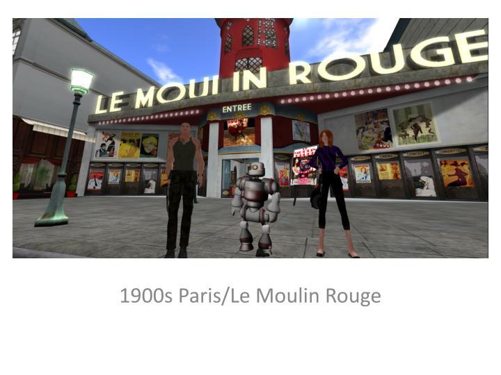 1900s Paris/Le Moulin Rouge