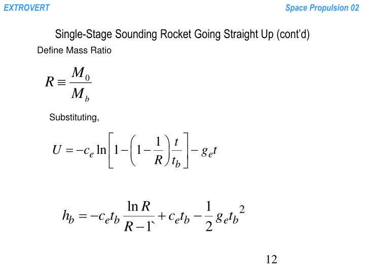 Single-Stage Sounding Rocket Going Straight Up (cont'd)