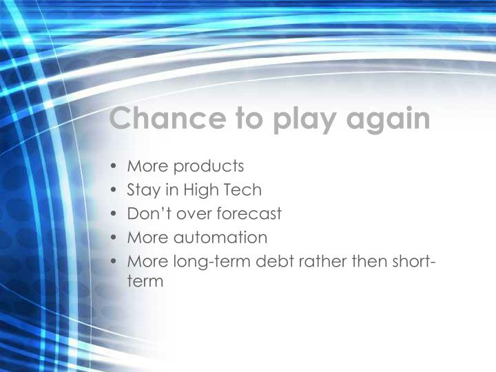 Chance to play again
