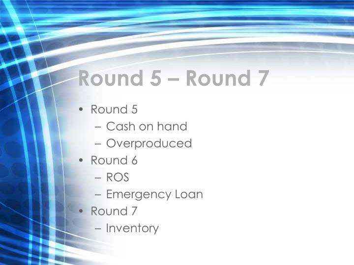 Round 5 – Round 7