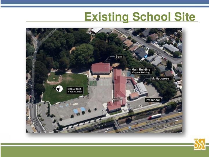 Existing School Site