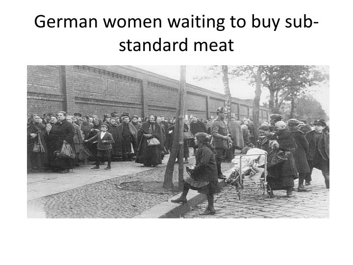 German women waiting to buy sub standard meat