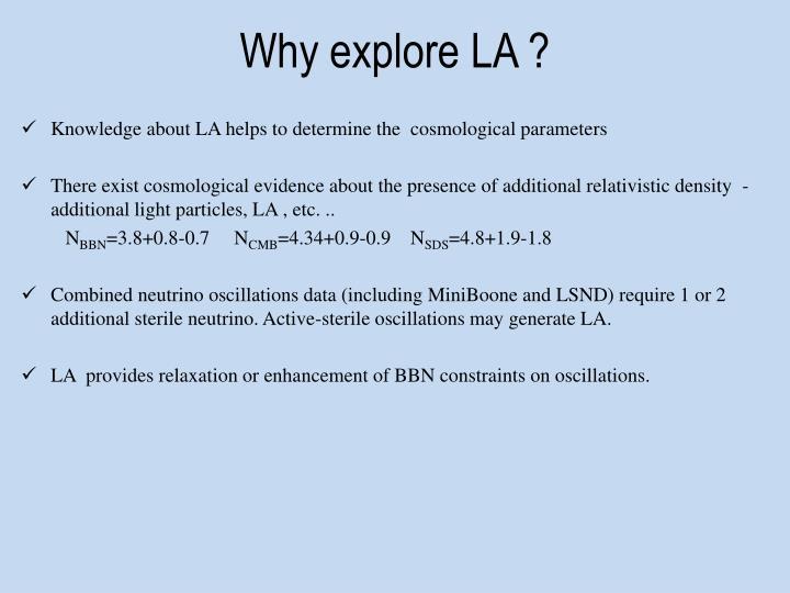 Why explore LA ?