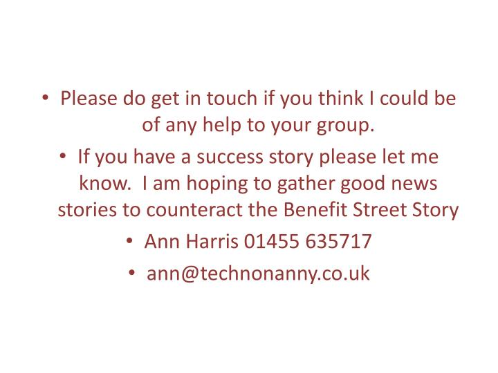 Please do get in touch if you think I could be of any help to your group.
