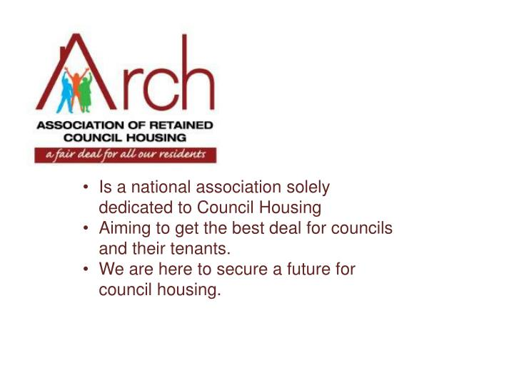Is a national association solely dedicated to Council Housing