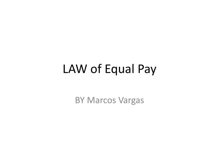 LAW of Equal Pay
