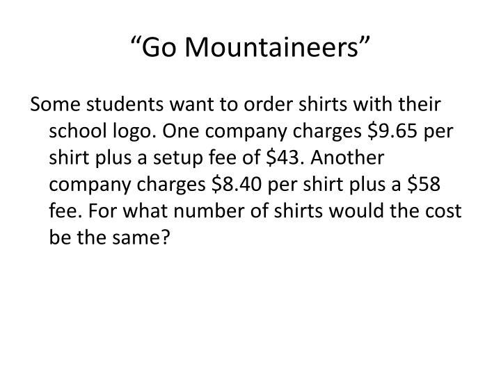 """Go Mountaineers"""