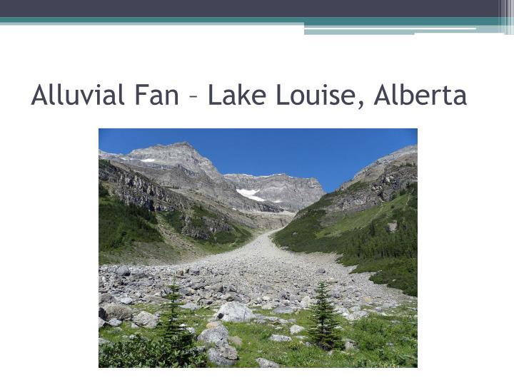 Alluvial Fan – Lake Louise, Alberta