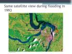 same satellite view during flooding in 1993
