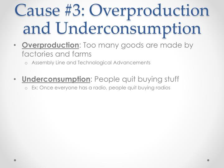 Cause #3: Overproduction and