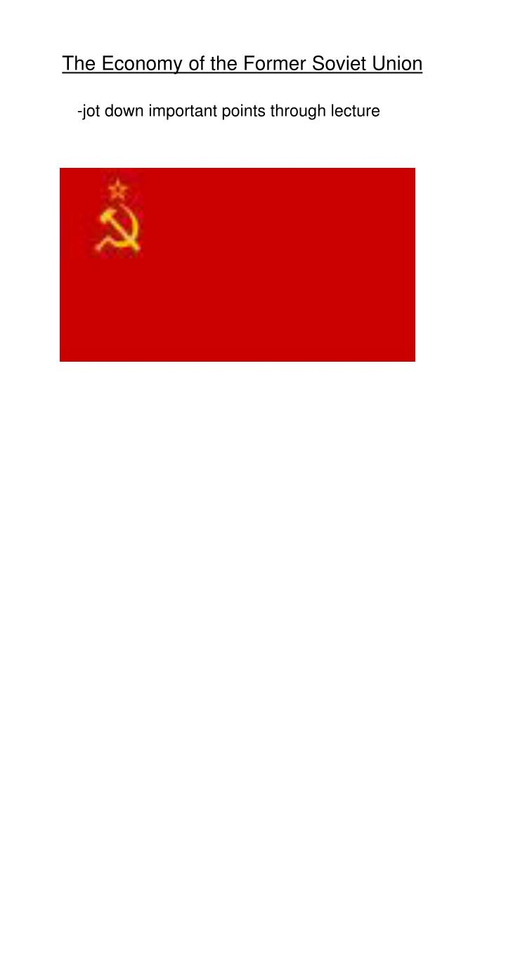 The Economy of the Former Soviet Union
