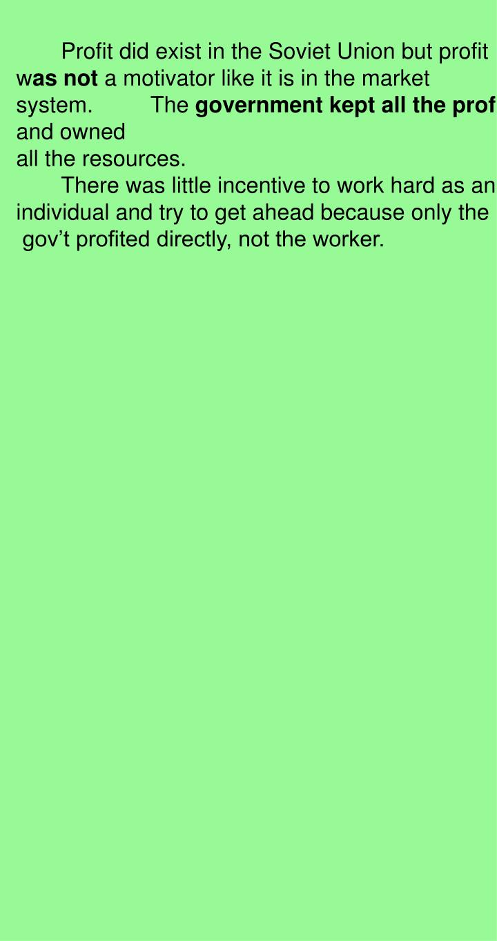 Profit did exist in the Soviet Union but profit