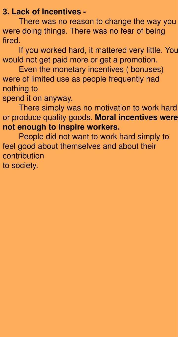 3. Lack of Incentives -