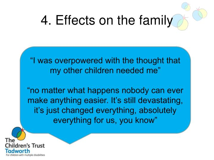 4. Effects on the family