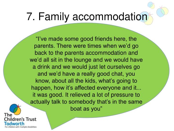 7. Family accommodation
