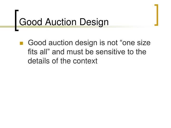 Good Auction Design