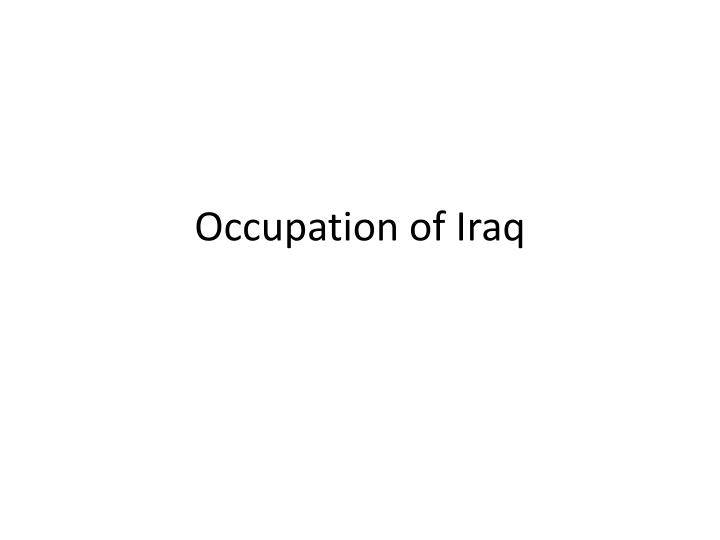 Occupation of Iraq