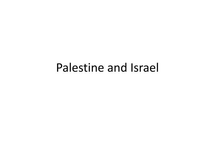 Palestine and Israel