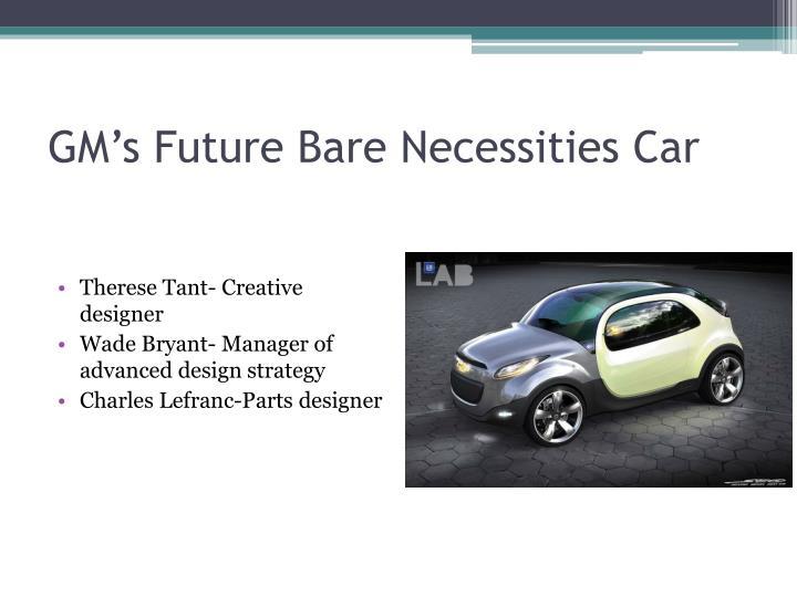 GM's Future Bare Necessities Car