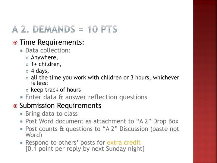 A 2. Demands = 10 pts