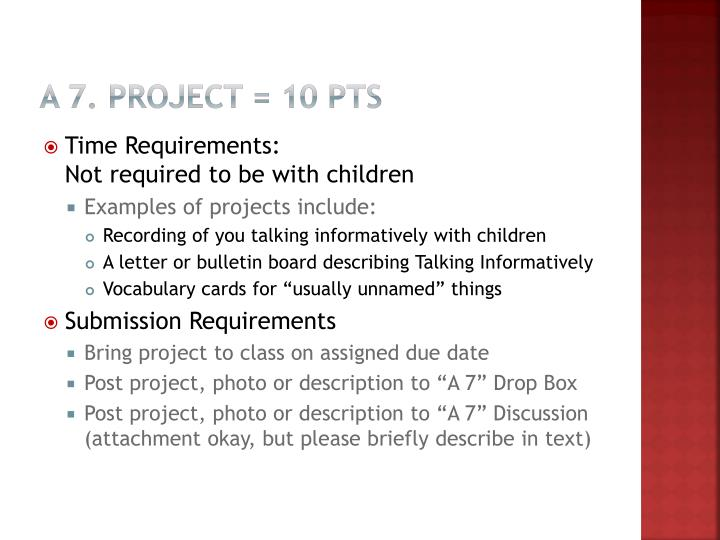 A 7. Project = 10 pts