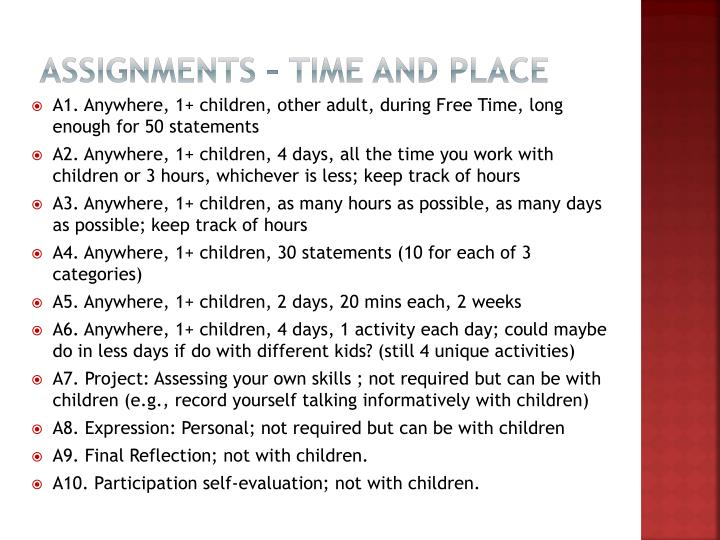 Assignments – time and place