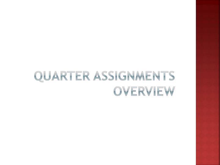 Quarter Assignments