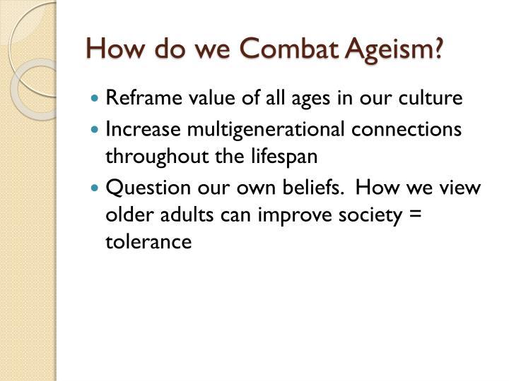How do we Combat Ageism?