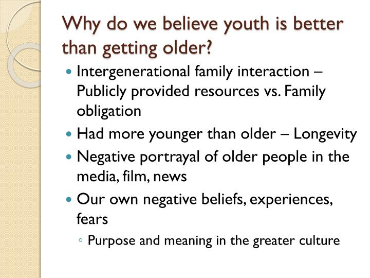 Why do we believe youth is better than getting older?