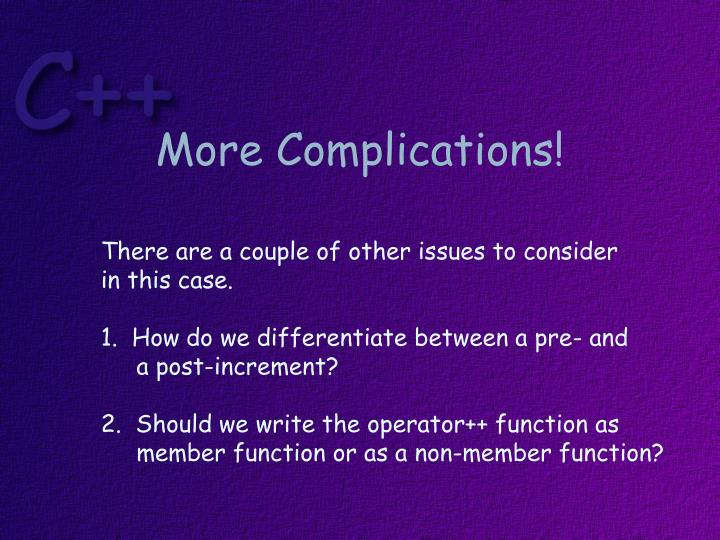 More Complications!