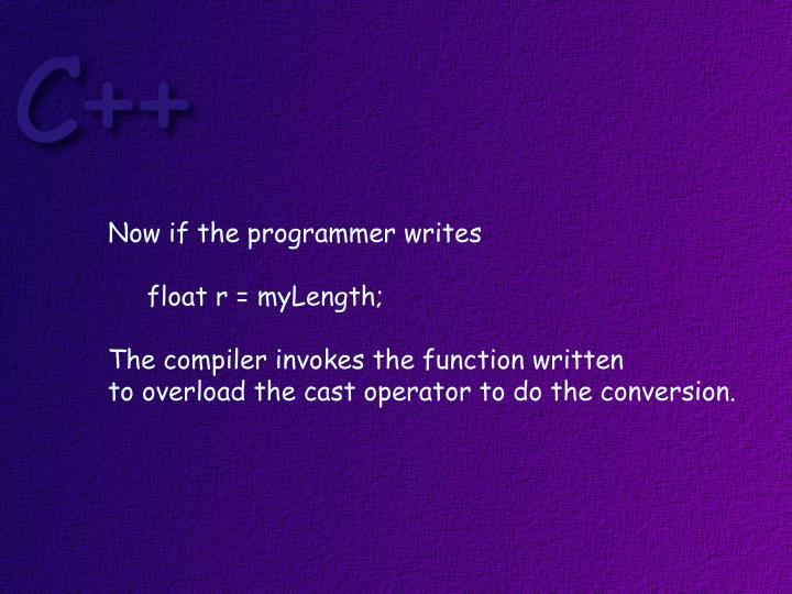 Now if the programmer writes